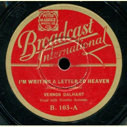 Vernon Dalhart - Im Writing a Letter to Heaven / That Old Faded Rose