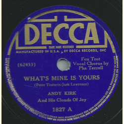 Andy Kirk and his clouds of joy - Whats mine is yours / It must be true