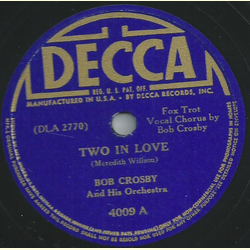 Bob Crosby - Two in Love / A sinner kissed an angel