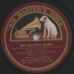 Marek Weber und sein Orchester - My golden Baby / My little boy