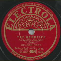 Nelson Eddy - The Mounties / Rose-Marie