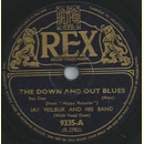 Jay Wilbur and his Band - The down and out blues / The...
