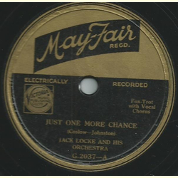 Jack Locke and his Orchestra / Tom Reynolds and his Orchestra - Just one more chance / Wrap your troubles in dreams
