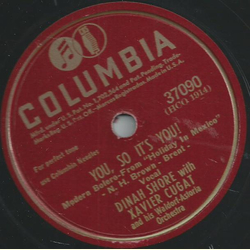 Dinah Shore with Xavier Cugat und sein Orchester - Ill never love again / You, so its you!