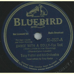 Tony Pastor and his Orch. / Shep Fields and his New Music -  Dance with a dolly / Dont blame me