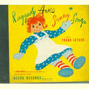 Raggedy Anns Sunny Songs by Frank Luther ( 3 Platten)
