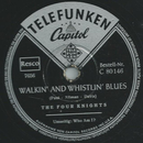The Four Knights - Walkin and Whistlin Blues / Who am I?