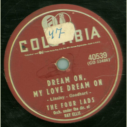 The Four Lads - Moments to remember / Dream on , My Love Dream on
