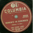 The Four Lads - Moments to remember / Dream on , My Love...