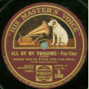 Roger Wolfe Kahn and his Orchestra - All By My Ownsome /...