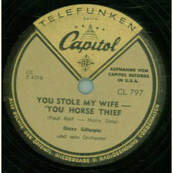 Dizzy Gillespie - Say When / You Stole My Wife `You Horse Thief