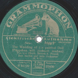 Ben Berlin und sein Orchester - Broadway Melody / The Wedding of the painted Doll