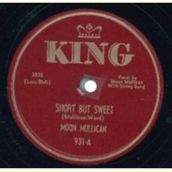 Moon Mullican- Short But Sweet / Too Many Irons The  Fire