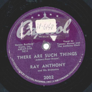 Ray Anthony - There Are Such Things / Moonlight Saving Time