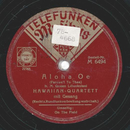 Hawaiian Quartett - Aloha Oe / On The Field