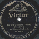 Paul Whiteman and his Orchestra - Dear Old Southland /...