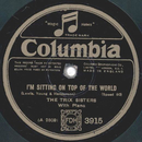 The Trix Sisters - Im sitting on the top of the world /...