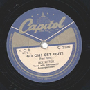 Tex Ritter - Go On ! Get Out !/ High Noon
