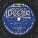 Tex Fletchers And Joe Rogers - Seven More Days / The Girl...