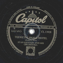 Stan Kenton - Theres Small Hotel / Pennies From Heaven