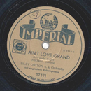 Billy Cotton - Aint Love Grand / I Know Now