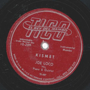 Joe Loco - Kismet / Why Don` t  You Do Right
