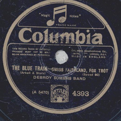 Debroy Somers Band - The Blue Train / Swiss Fairyland