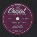 Tex Ritter - I Leaned On A Man / Children And Fools